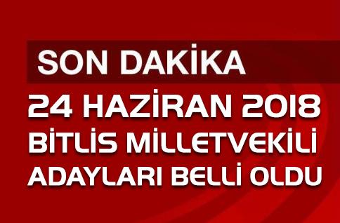 Bitlis Milletvekili Adayları Kesinleşti